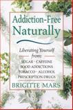 Addiction-Free Naturally, Brigitte Mars, 0892818921