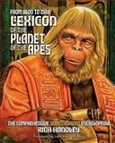 From Aldo to Zira: Lexicon of the Planet of the Apes, Rich Handley, 1453838929