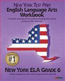 NEW YORK TEST PREP English Language Arts Workbook, New York ELA, Grade 6, Test Master Press New York, 1481938924