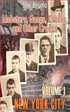 Mobsters, Gangs, Crooks and Other Creeps, Joe Bruno, 149350892X