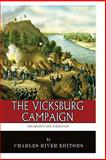 The Greatest Civil War Battles: the Vicksburg Campaign, Charles River Charles River Editors, 149534892X