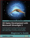 3D Game Development with Microsoft Silverlight 3 : A practical guide to creating real-time responsive online 3D games in Silverlight 3 using C#, XBAP WPF, XAML, Balder, and Farseer Physics Engine: Beginner's Guide, C. Hillar, Gastón, 1847198929