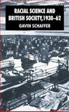 Racial Science and British Society, 1930-62, Schaffer, Gavin, 0230008925