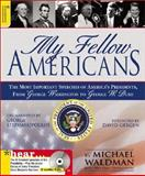 My Fellow Americans : The Most Important Speeches of America's Presidents, from George Washington to George W. Bush, Waldman, Michael, 0321328922