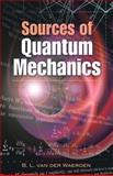 Sources of Quantum Mechanics, Waerden, B. L. van der, 048645892X