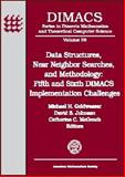 Data Structures, near Neighbor Searches, and Methodology : Fifth and Sixth Dimacs Implementation Challenges, , 0821828924