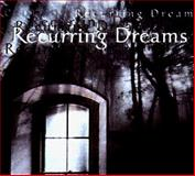 Recurring Dreams : A Journey to Wholeness, Sullivan, Kathleen, 0895948923