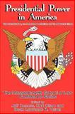 Presidential Power in Americ, Lawrence R. Velvel, editor., 0977808920