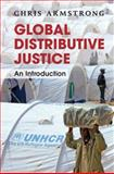 Global Distributive Justice : An Introduction, Armstrong, Chris, 1107008921