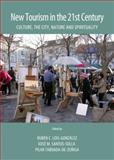 New Tourism in the 21st Century : Culture, the City, Nature and Spirituality, Lois-Gonzàlez, Rubèn C. and Santos-Solla, Xose M., 1443858927