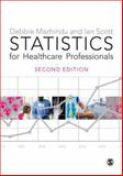 Statistics for Healthcare Professionals, Mazhindu, Deborah and Scott, Ian, 1446208923