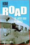 Home on the Road, Roger B. White, 1560988924