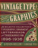 Vintage Type and Graphics, Louise Fili and Steven Heller, 1581158920