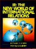 IR : The New World of International Relations, Roskin, Michael G. and Berry, Nicholas O., 0135058929