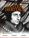 The Western Heritage, 1300-1815, Kagan, Donald M. and Turner, Frank M., 0205728928