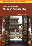 An Introduction to Chinese Philosophy, Lai, Karyn L., 0521608929