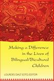Making a Difference in the Lives of Bilingual/Bicultural Children, Soto, Lourdes Diaz, 0820448923