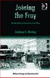 Joining the Fray : Outside Military Intervention in Civil Wars, Shirkey, Zachary C., 1409428923
