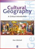 Cultural Geography : A Critical Introduction, Mitchell, Donald, 1557868921