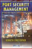 Port Security Management, Christopher, Kenneth, 142006892X