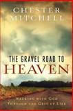 The Gravel Road to Heaven, Chester Mitchell, 1479268925