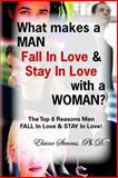 What Makes a Man Fall in Love and Stay in Love with a Woman?, Elaine C. Stevens, 1493648926