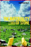 The Materiality of Stone : Explorations in Landscape Phenomenology, Tilley, Christopher and Bennett, Wayne, 1859738923