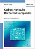 Carbon Nanotube Reinforced Composites, Sie Chin Tjong and Tjong, 3527408924