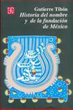 Historia del Nombre y de la Fundación de México, Tibon, Gutierre, 9681638921
