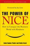 The Power of Nice, Robin Koval and Linda Kaplan Thaler, 0385518927