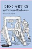 Descartes on Forms and Mechanisms, Hattab, Helen, 052151892X