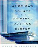 America's Courts and the Criminal Justice System, Neubauer, David W., 0534628923