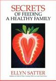 Secrets of Feeding a Healthy Family 2nd Edition