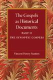 The Gospels As Historical Documents, Part 2, the Synoptic Gospels, Stanton, Vincent Henry, 1107458927