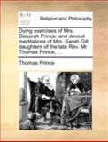 Dying Exercises of Mrs Deborah Prince, Thomas Prince, 1140718924