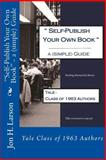 Self-Publish Your Own Book - a (simple) Guide, Jon Larson, 1497388929