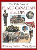 The Kids Book of Black Canadian History, Rosemary Sadlier, 1550748920
