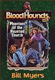 Phantom of the Haunted Church, Bill Myers, 1556618921