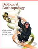 Biological Anthropology : The Natural History of Humankind, Stanford, Craig and Allen, John S., 0131828924