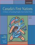 Canada's First Nations : A History of Founding Peoples from Earliest Times, Dickason, Olive Patricia and McNab, David T., 0195428927