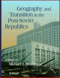 The Geography and Transition in the Post-Soviet Republics 9780471948926