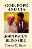 God, Pope and CIA, Thomas K. Siemer, 097403892X