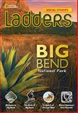 Big Bend National Park - Ladders Social Studies, National Geographic and Anne Goudvis, 1285348923