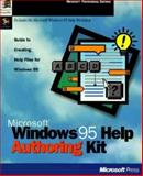 Microsoft Windows 95 Help Authoring Kit : The Guide to Creating Interactive, Electronic Help Files for Windows and Windows Applications, Microsoft Official Academic Course Staff, 1556158920