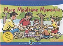 More Mealtime Moments, Linda Wurzbacher and Kevin Miller, 1561798924
