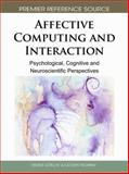 Affective Computing and Interaction : Psychological, Cognitive and Neuroscientific Perspectives, Didem Gökçay, 1616928921