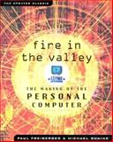 Fire in the Valley : The Making of the Personal Computer, Freiberger, Paul and Swaine, Michael, 0071358927