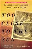 Too Close to the Sun, Sara Wheeler, 0812968921
