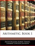 Arithmetic, Book, Jacob William Albert Young and Lambert Lincoln Jackson, 1145678920