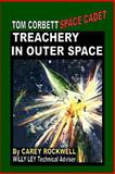 Treachery in Outer Space, Carey Rockwell, 1448618924